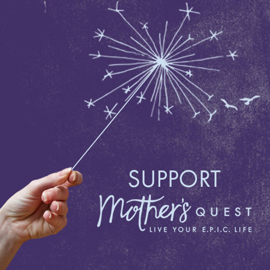 Support Mother's Quest