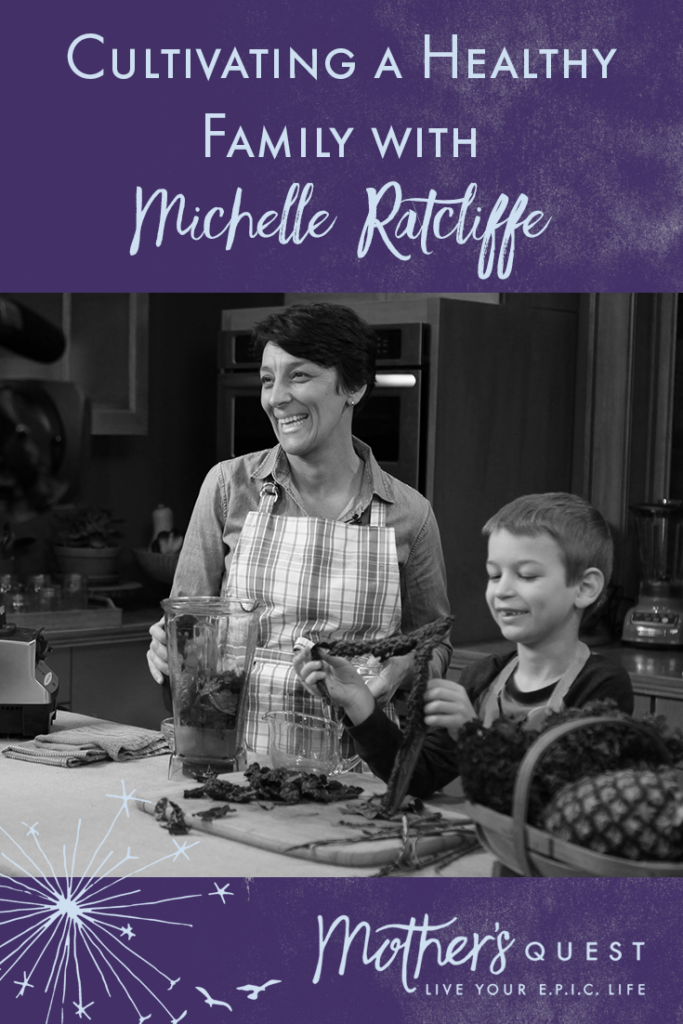 ep-03-cultivating-a-healthy-family-with-michelle-ratcliffe