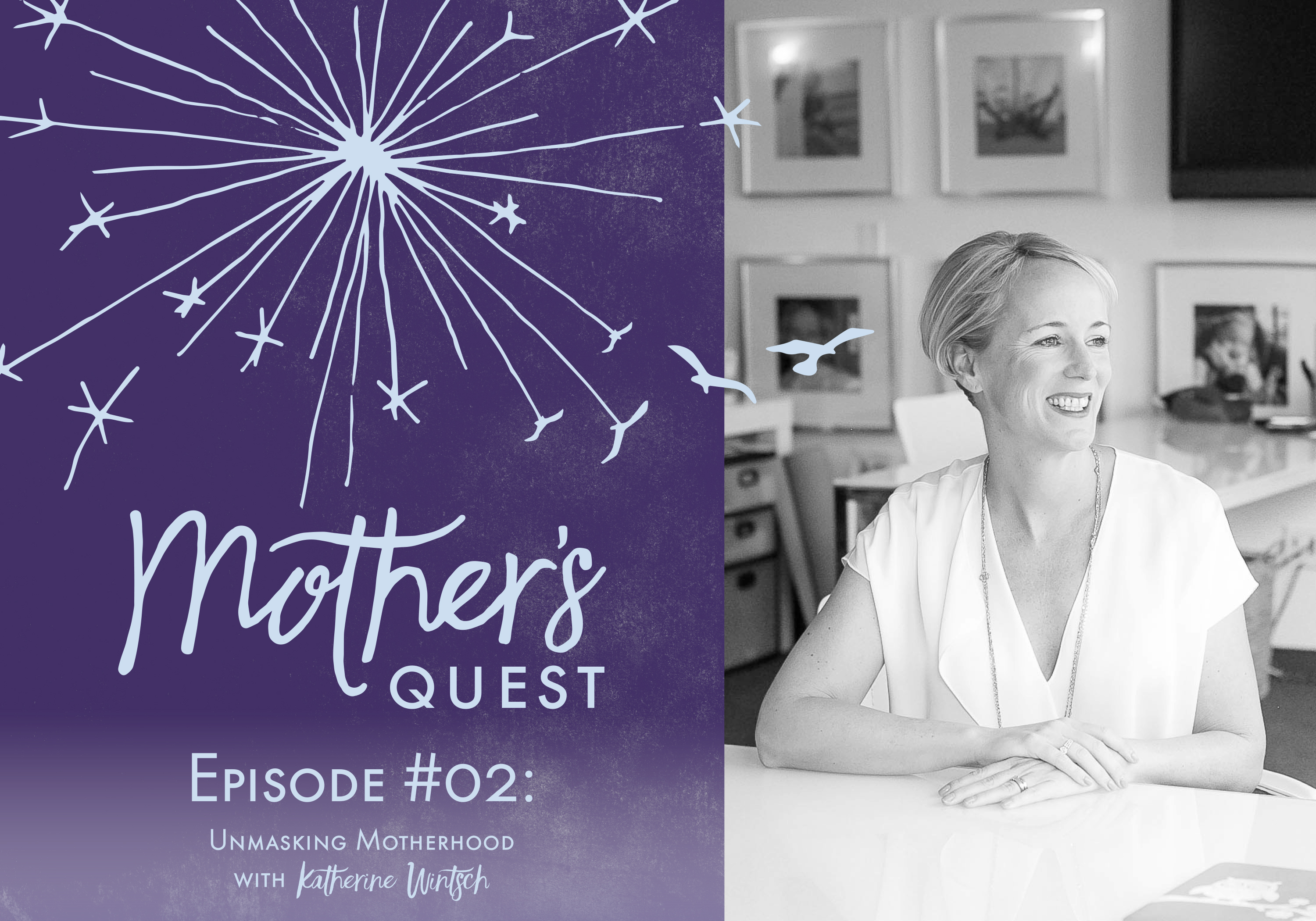 Ep 02: Unmasking Motherhood with Katherine Wintsch