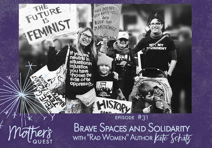 "EP31: Brave Spaces and Solidarity with ""Rad Women"" Author Kate Schatz"
