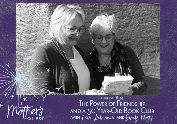EP34: Season Two Finale: The Power of Friendship and a 50 Year-Old Book Club with Fran Lieberman and Sandy Klasky