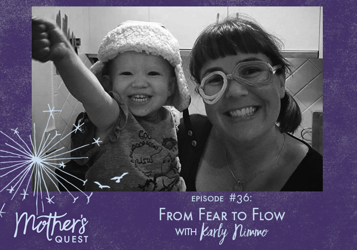 Ep 36: From Fear to Flow with Karly Nimmo