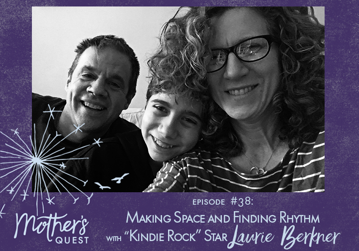 """Ep 38: Making Space and Finding Rhythm with """"Kindie Rock"""" Star Laurie Berkner"""