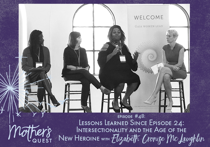 Ep 48: Lessons Learned Since Episode 24: Intersectionality and the Age of the  New Heroine with Elizabeth Cronise McLaughlin