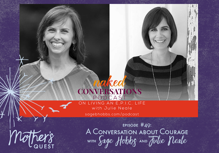 Ep 49: A Conversation About Courage with Sage Hobbs and Julie Neale