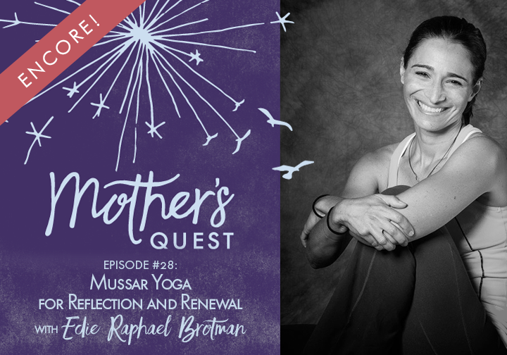 Ep 28: Mussar Yoga for Reflection and Renewal *Encore* with Edie Raphael Brotman