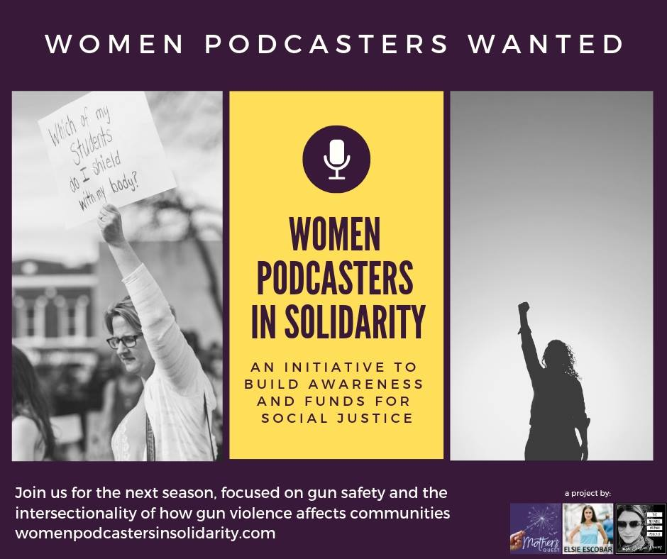 Women Podcasters in Solidarity Season 2 – The Intersectional Impact of Gun Violence on our Communities
