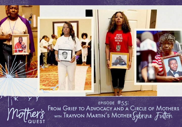 Ep 55: From Grief to Advocacy and a Circle of Mothers with Trayvon Martin's Mother Sybrina Fulton