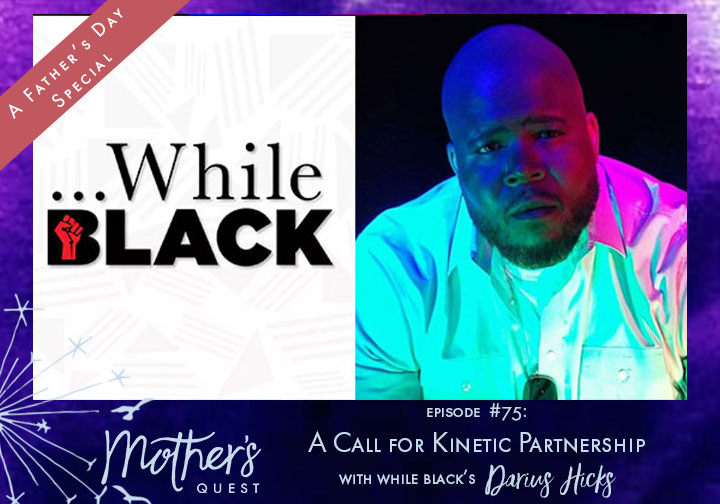 Ep 75: A Call for Kinetic Partnership with While Black's Darius Hicks