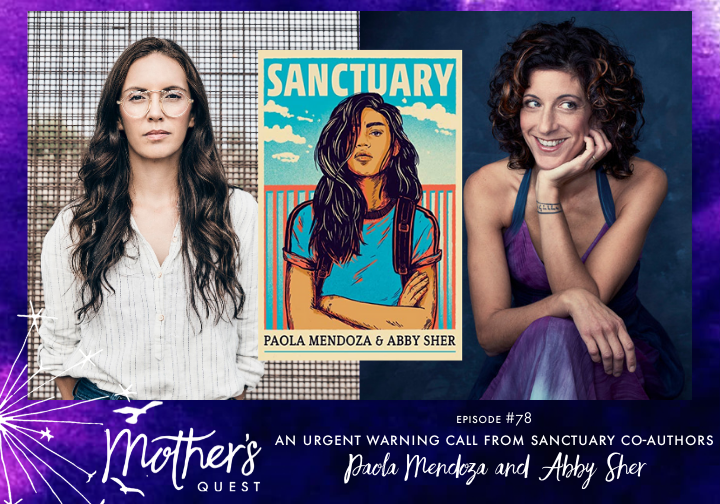 Ep 78: An Urgent Warning with Sanctuary's Co-Authors Paola Mendoza and Abby Sher