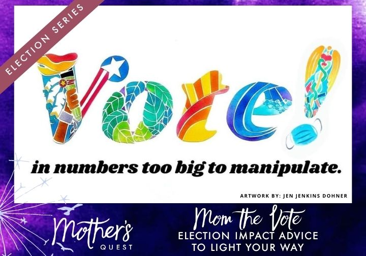MOM THE VOTE: Election Impact Advice To Light Your Way