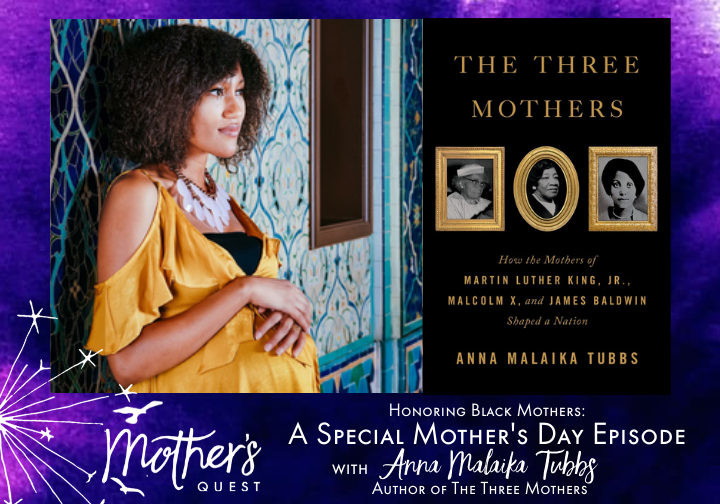 Honoring Black Mothers: A Special Mother's Day Episode with Anna Malaika Tubbs, Author of The Three Mothers
