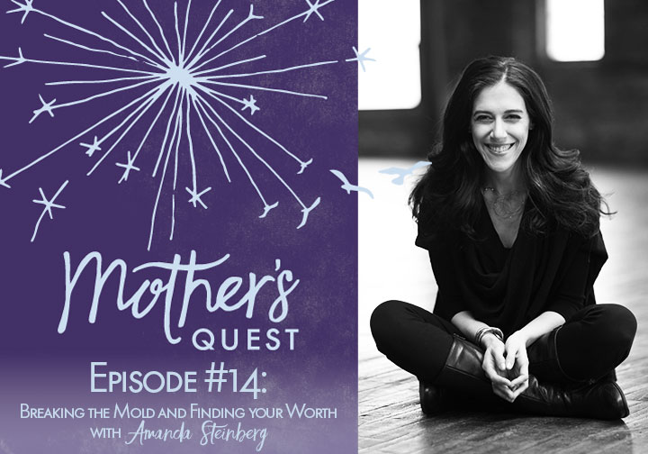 Ep 14: Breaking the Mold and Finding your Worth with Amanda Steinberg
