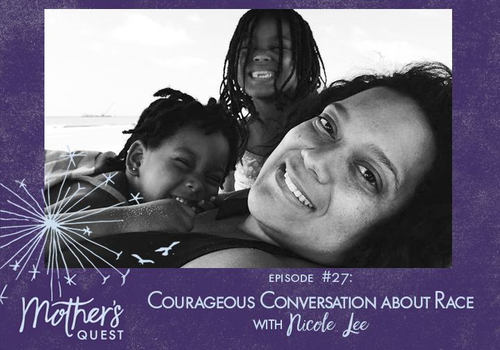 Ep 27: Courageous Conversations about Race with Nicole Lee