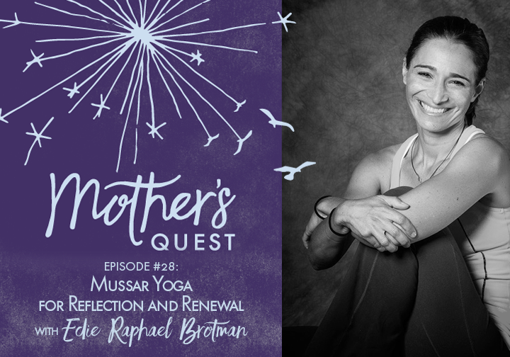 Ep 28: Mussar Yoga for Reflection and Renewal with Edie Raphael Brotman