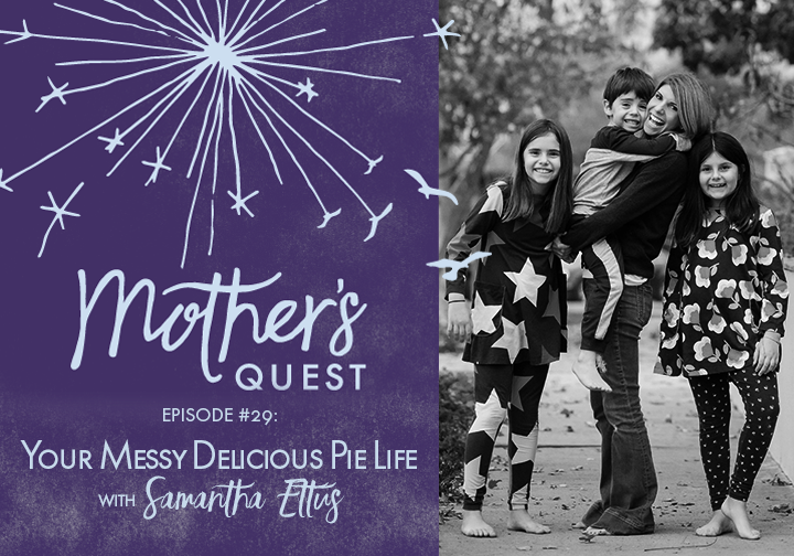 EP29: Your Messy Delicious Pie Life with Samantha Ettus