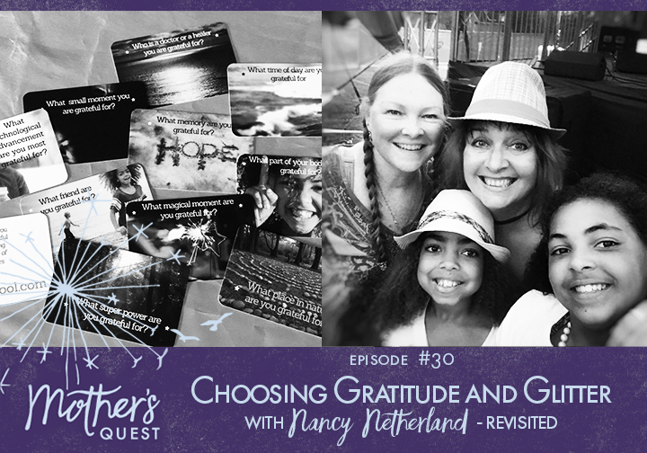 EP30: Choosing Gratitude and Glitter with Nancy Netherland – Revisited