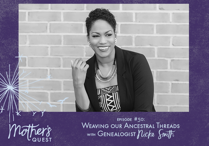 Ep 50: Weaving our Ancestral Threads with Genealogist Nicka Smith