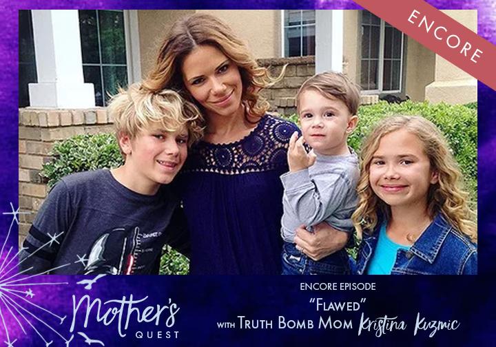"Encore: ""Flawed"" with Truth Bomb Mom Kristina Kuzmic"