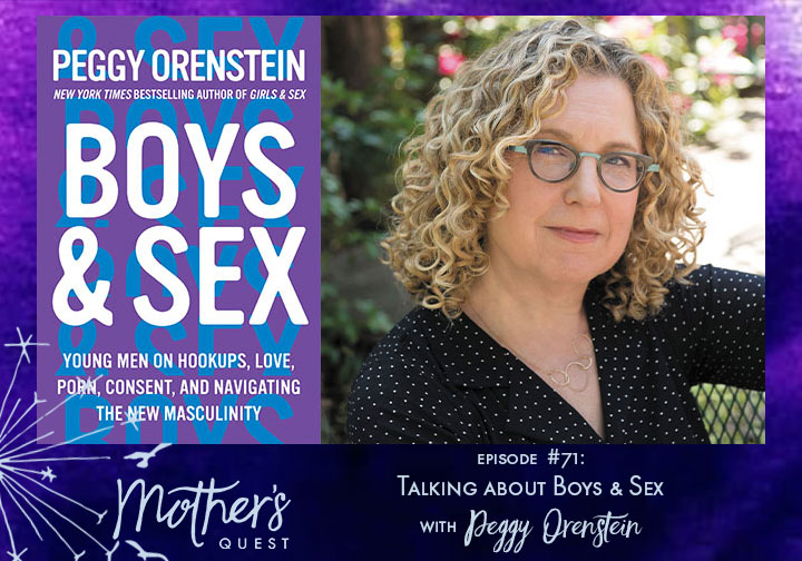 Ep 71: Talking about Boys and Sex with Peggy Orenstein