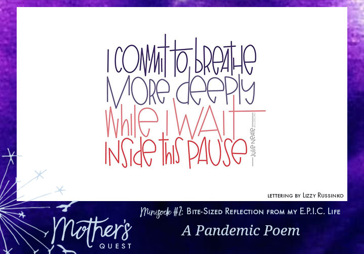 Minisode 2: Bite-Sized Reflection from my E.P.I.C. Life – A Pandemic Poem