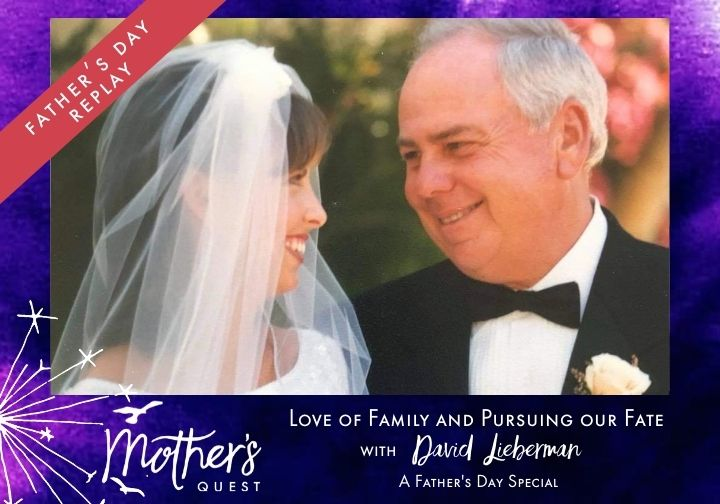Love of Family and Pursuing our Fate with David Lieberman – A Father's Day Special