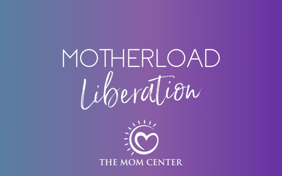 Motherload Liberation
