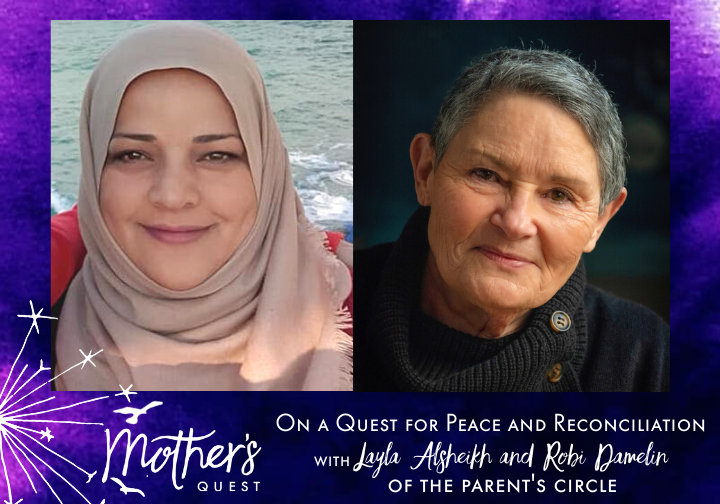 On a Quest for Peace and Reconciliation Parents Circle Interview With Layla Alsheikh and Robi Damelin